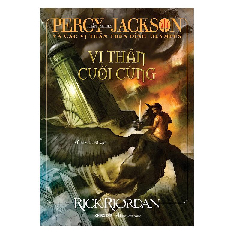 Vị Thần Cuối Cùng - Phần 5: Series Percy Jackson Và Các Vị Thần Trên Đỉnh Olympus (Tái Bản 2019)