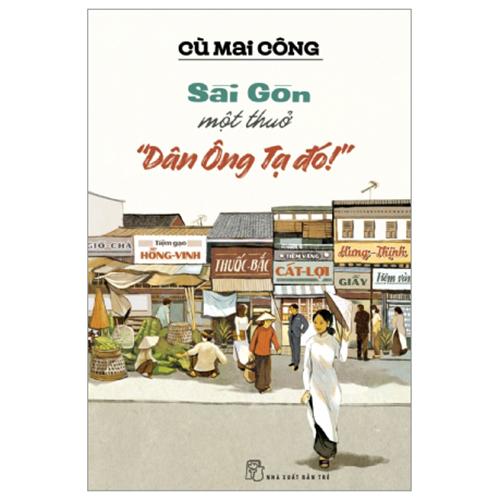 Sài Gòn Một Thuở - Dân Ông Tạ Đó!