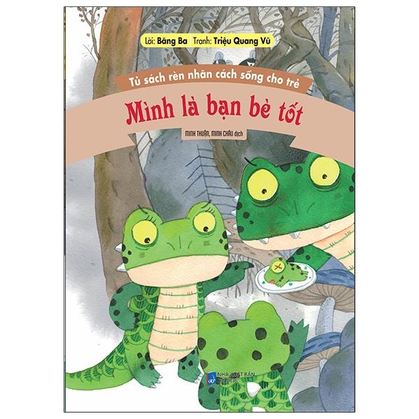 Tủ Sách Rèn Nhân Cách Sống Cho Trẻ - Mình Là Bạn Bè Tốt