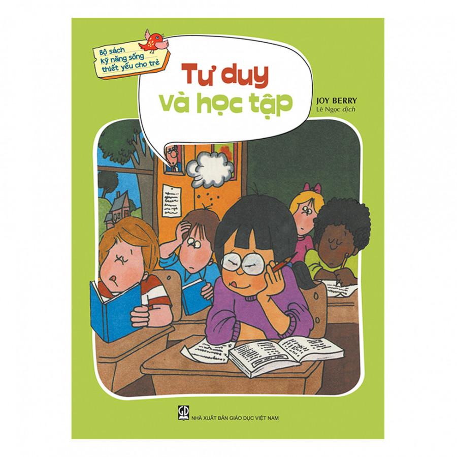 Bộ sách kỹ năng sống thiết yếu cho trẻ - Tư duy và học tập