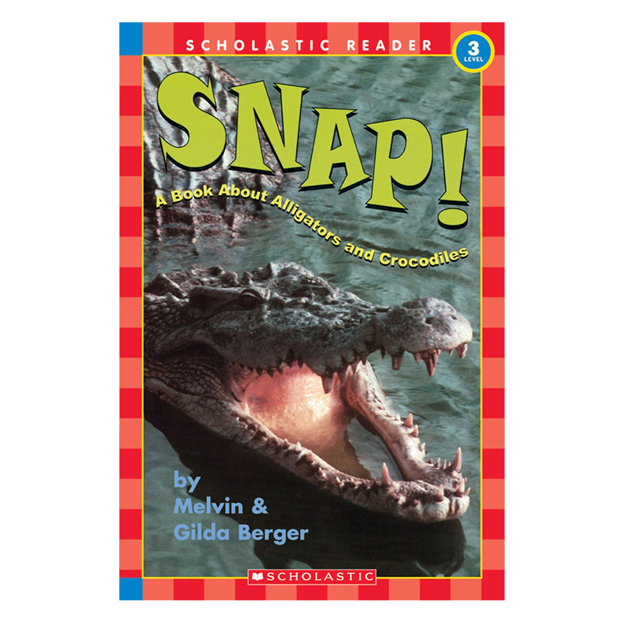 Scholastic Reader Level 3: Snap A Book About Crocodiles