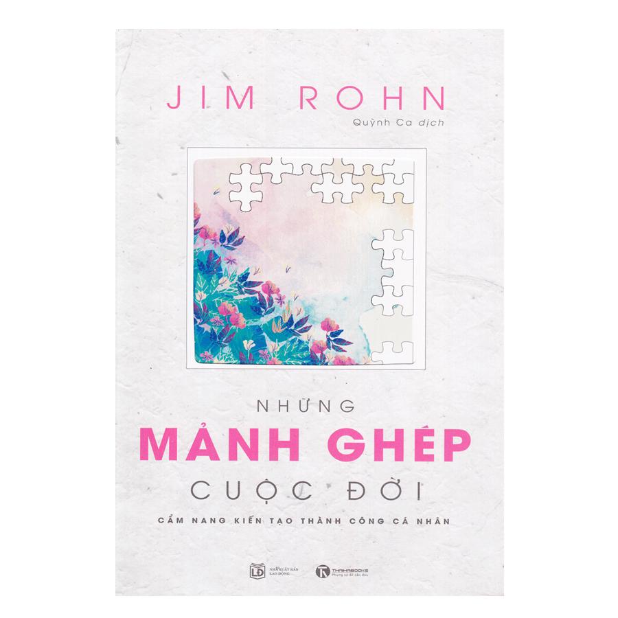Bộ Sách Jim Rohn - Những Mảnh Ghép Cuộc Đời (Tái Bản)