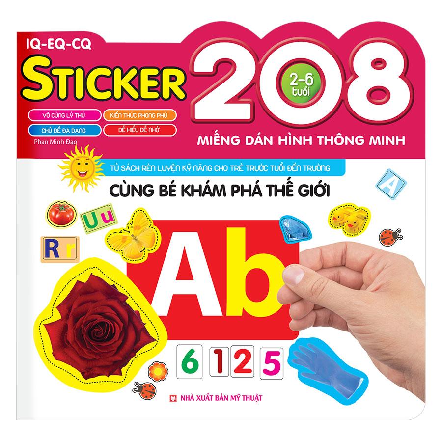 208 Miếng Dán Hình Thông Minh - IQ - EQ - CQ: Cùng Bé Khám Phá Thế Giới