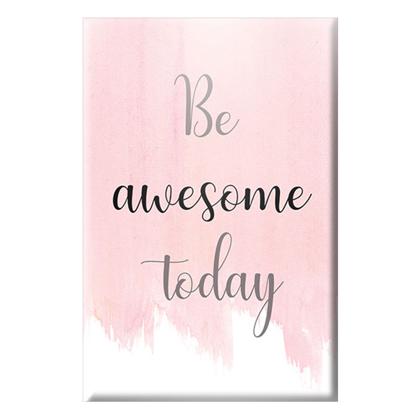 """Tranh Canvas """"Be Awesome Today"""" W88"""