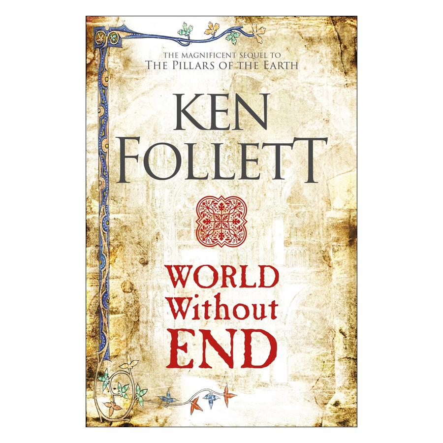 World Without End - The Kingsbridge Novels (Paperback)