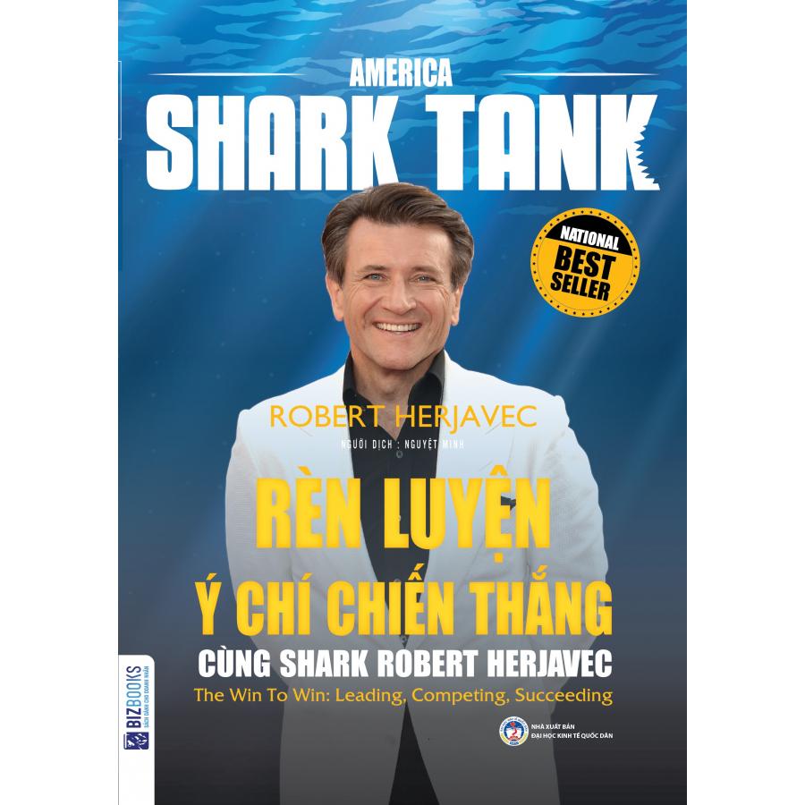 America Shark Tank: Rèn Luyện Ý Chí Chiến Thắng Cùng Shark Robert Herjavec