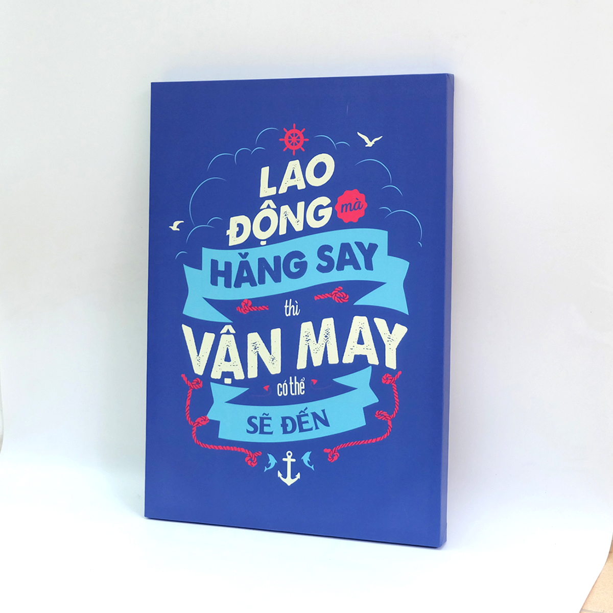 Tranh slogan canvas tạo động lực [trang trí văn phòng nơi làm việc] TPV027 Lao động hăng say vận may sẽ đến Cocopic