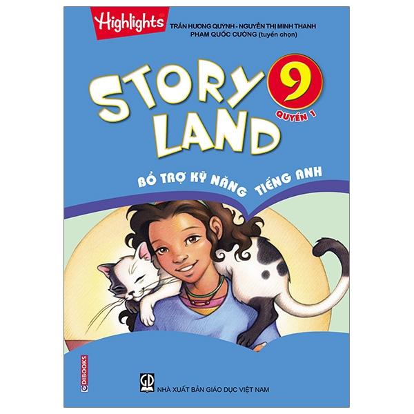 Story Land - Bổ Trợ Kỹ Năng Tiếng Anh 9 (Quyển 1)
