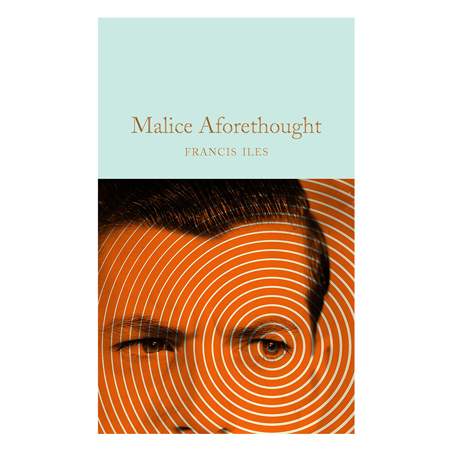 Macmillan Collector's Library: Malice Aforethought (Hardback)