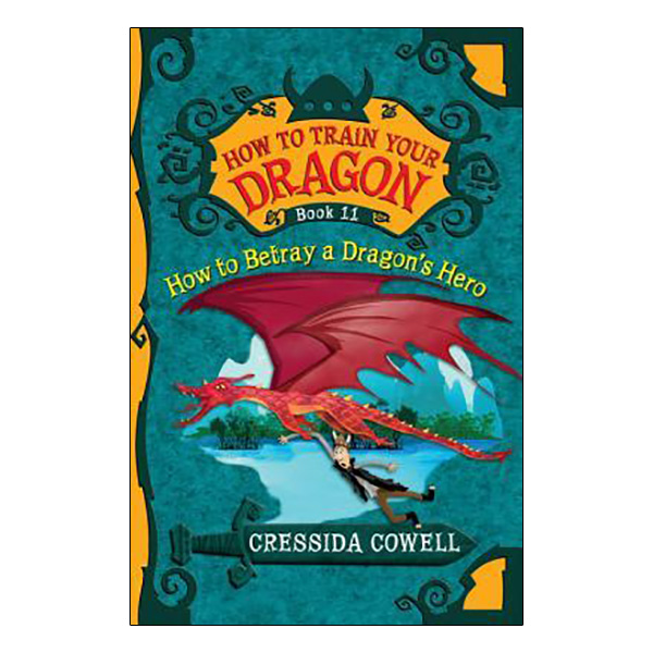 How to Train Your Dragon: How to Betray a Dragon's Hero (Book 11)