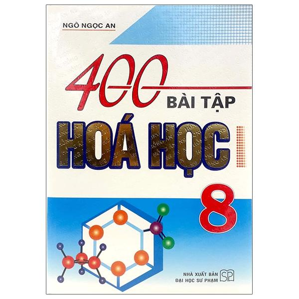 400 Bài Tập Hóa Học 8 (Tái Bản)