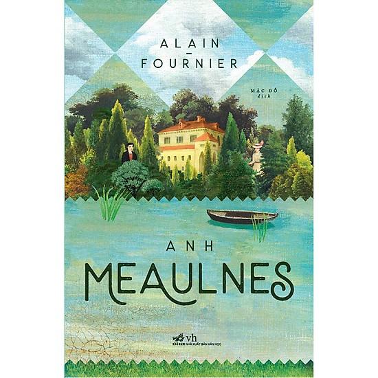 Cuốn Tiểu Thuyết Lãng Mạn Hay: Anh MEAULNES