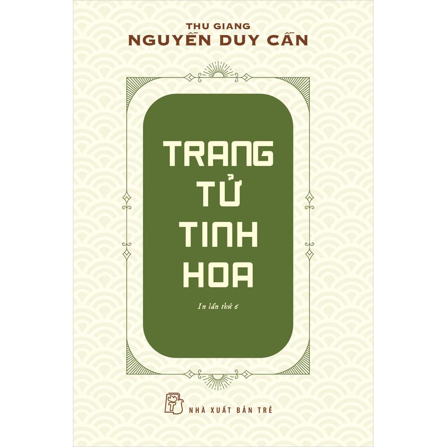 Trang Tử Tinh Hoa (Thu Giang Nguyễn Duy Cần )(Tái Bản)