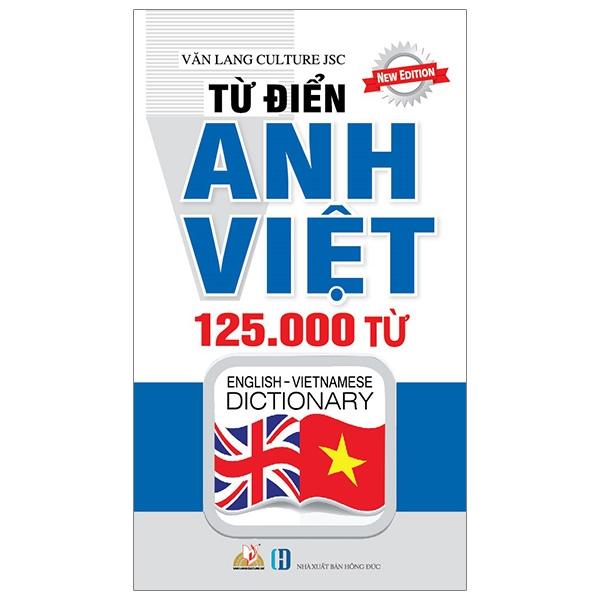 Từ Điển Anh - Việt 125.000 Từ (Tái Bản 2019)