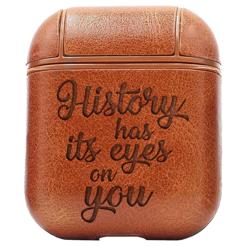 Bao Da Cover Dành Cho Apple Airpods 1 / 2 Premium  Khắc Hình Chữ Quotes History Has Its Eyes On You