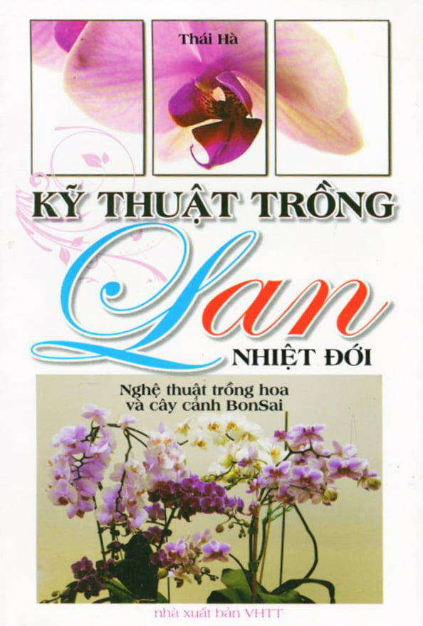 Nghệ Thuật Trồng Hoa và Cây Cảnh BonSai - Kỹ Thuật Trồng Lan Nhiệt Đới