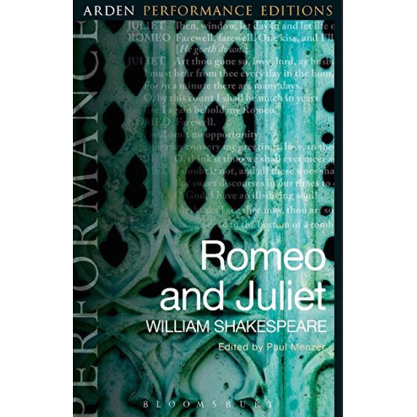 Romeo and Juliet: Arden Performance Editions