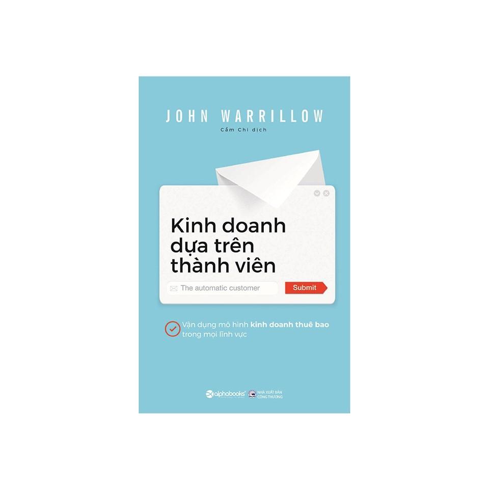 Combo Sách Kỹ Năng Kinh Doanh: Kinh Doanh Dựa Trên Thành Viên + Tăng Tốc Bán Hàng Bằng SPIN