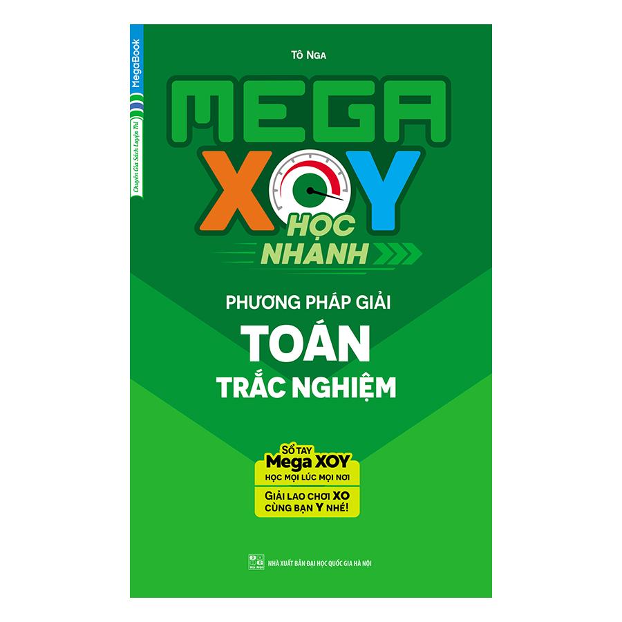 Mega XOY Học Nhanh Phương Pháp Giải Toán Trắc Nghiệm