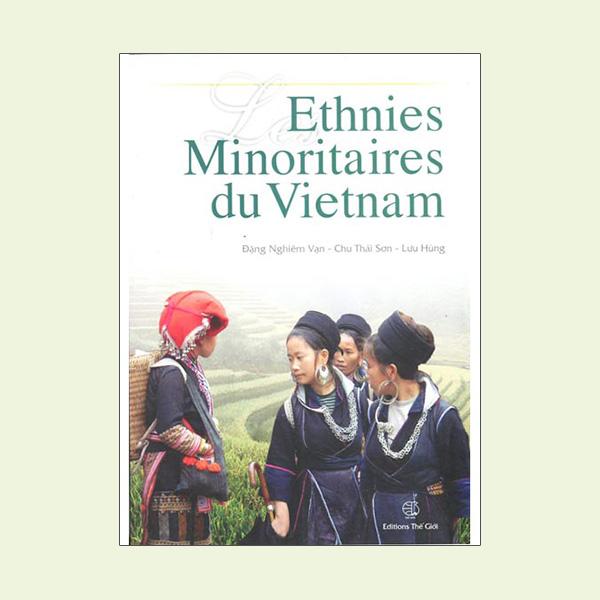Các Dân Tộc Ít Người ở Việt Nam - Lesethnies Minoritaires du Vietnam