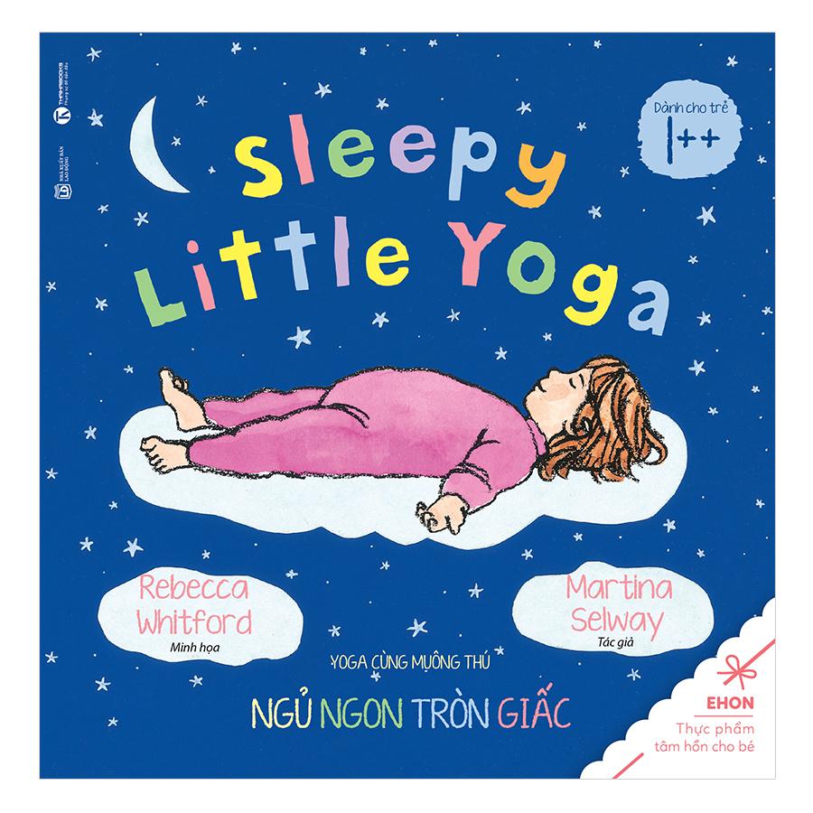 Ehon - Yoga Cùng Muông Thú: Ngủ Ngon Tròn Giấc