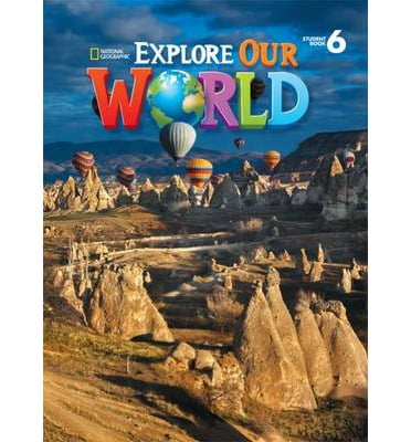Explore Our World 6: Student Book