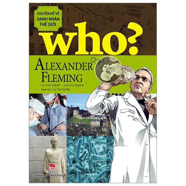 Chuyện Kể Về Danh Nhân Thế Giới - Alexander Fleming (Tái Bản 2019)