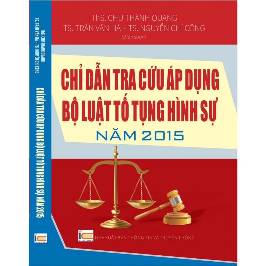 Chỉ Dẩn Tra Cứu Áp Dụng Bộ Luật Tố Tụng Hình Sự Năm 2015