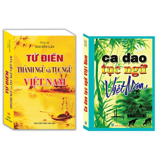Combo Ca Dao Tục Ngữ Việt Nam (Tái Bản)+Từ Điển Thành Ngữ Và Tục Ngữ Việt Nam
