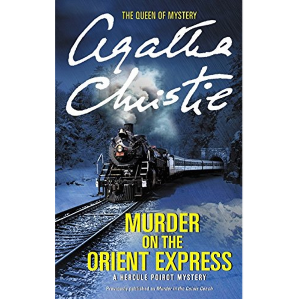 Murder on the Orient Express : A Hercule Poirot Mystery (Previously published as Murder in Calais Coach) (Agatha Christie)