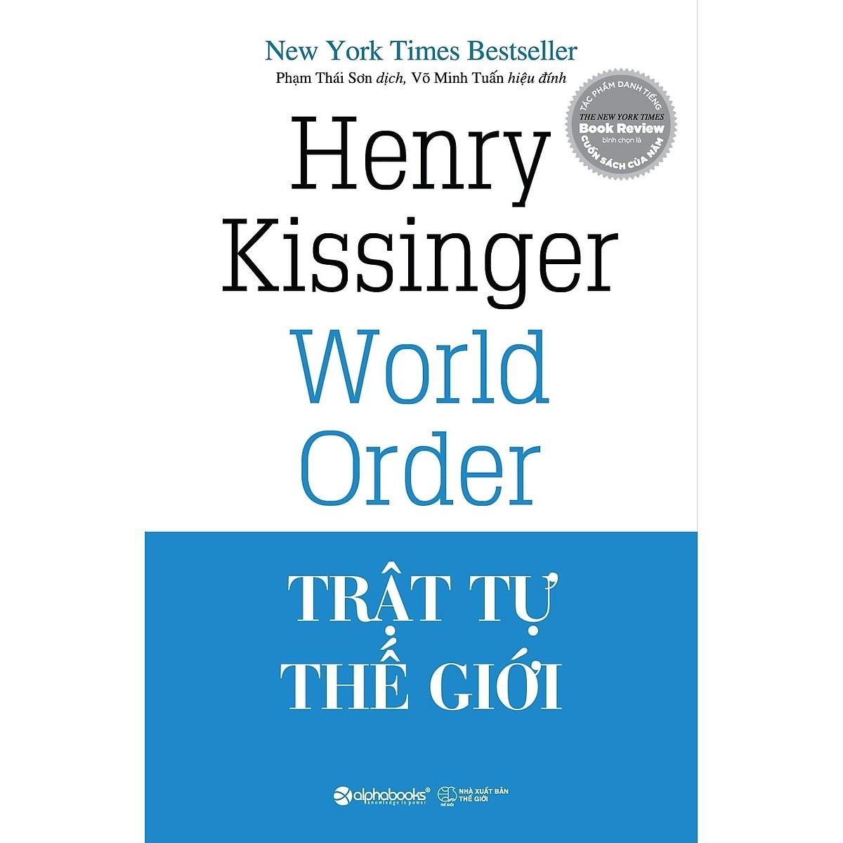 Cuốn Sách Được Yêu Thích Nhất Của Tác Giả Henry Kissinger: Trật Tự Thế Giới; Tặng Kèm BookMark