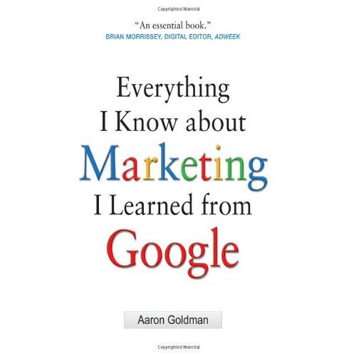 Everything I Know about Marketing I Learned From Google - 9780071742894,62_29935,667000,tiki.vn,Everything-I-Know-about-Marketing-I-Learned-From-Google-62_29935,Everything I Know about Marketing I Learned From Google
