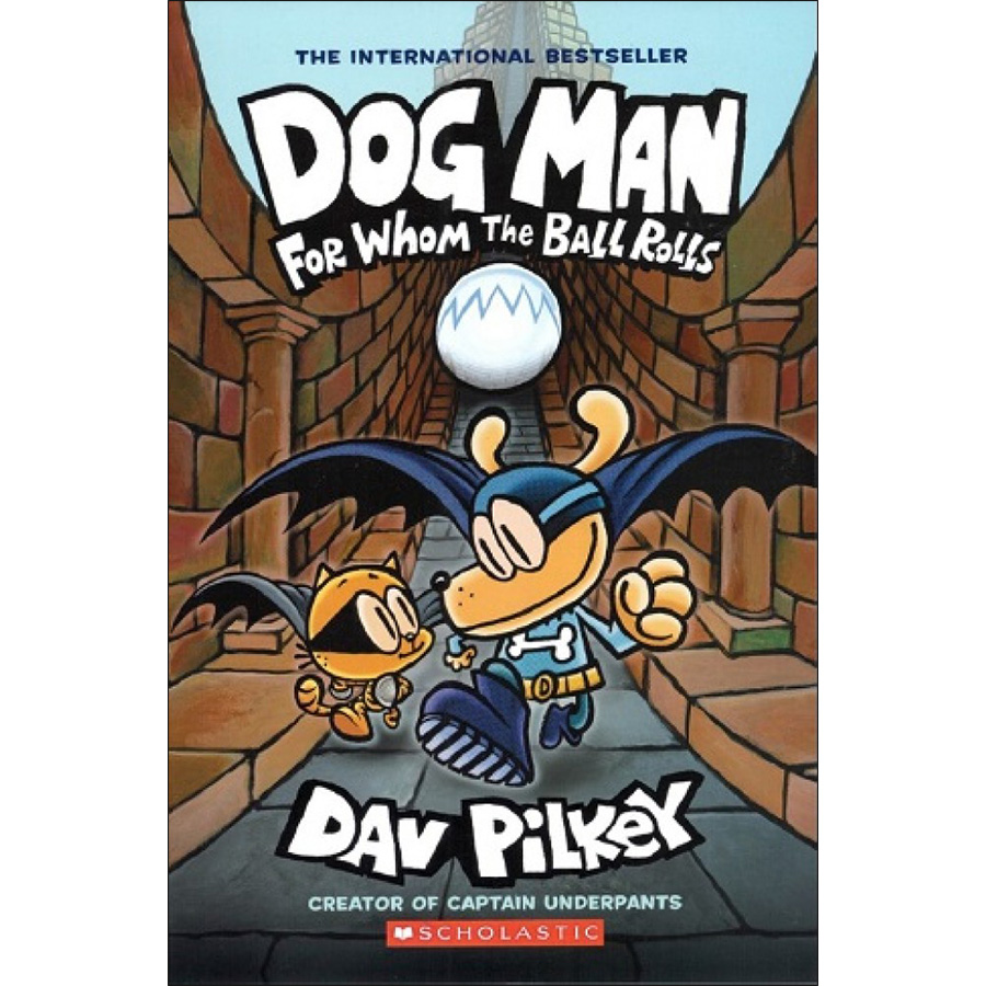 Dog Man, Volume 07: For Whom The Ball Rolls (Paperback)