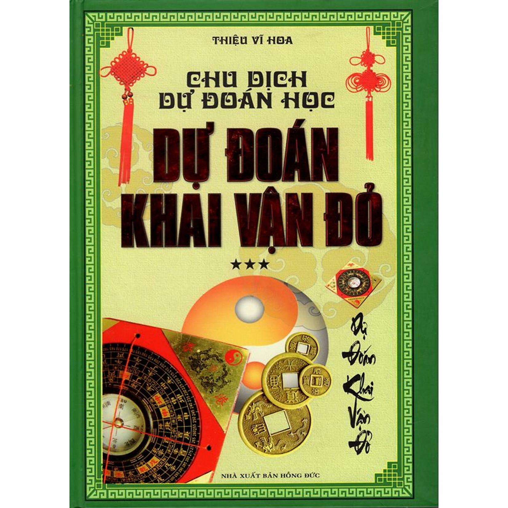 Chu Dịch Dự Đoán Học - Dự Đoán Khai Vận Đỏ (Tái bản)