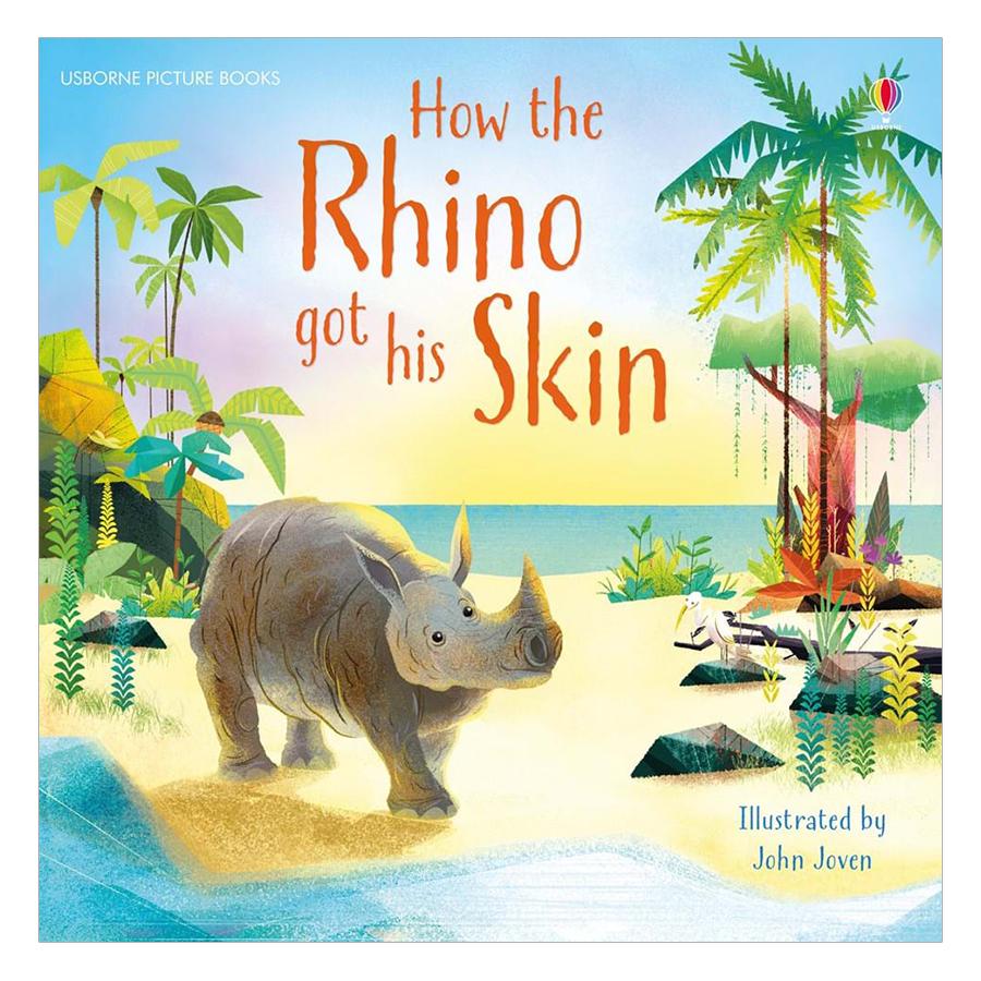 Usborne How the Rhino got his Skin