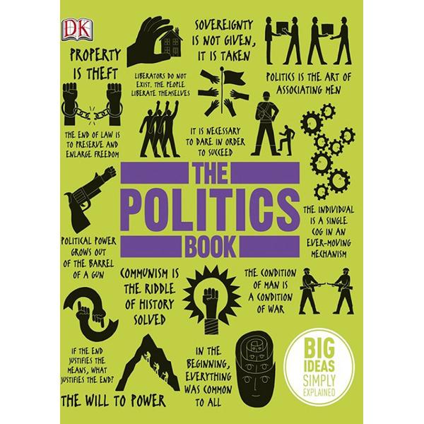 DK The Politics Book (Series Big Ideas Simply Explained)
