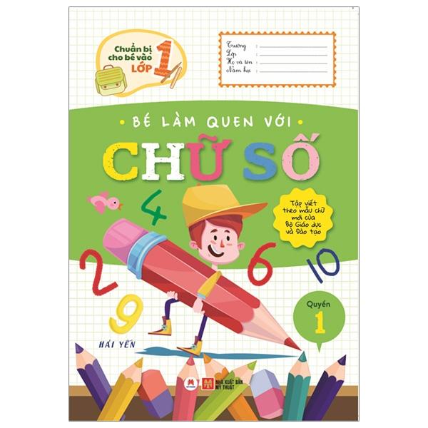 Chuẩn Bị Cho Bé Vào Lớp 1 - Bé Làm Quen Với Chữ Số (Quyển 1) (Tái Bản 2020)