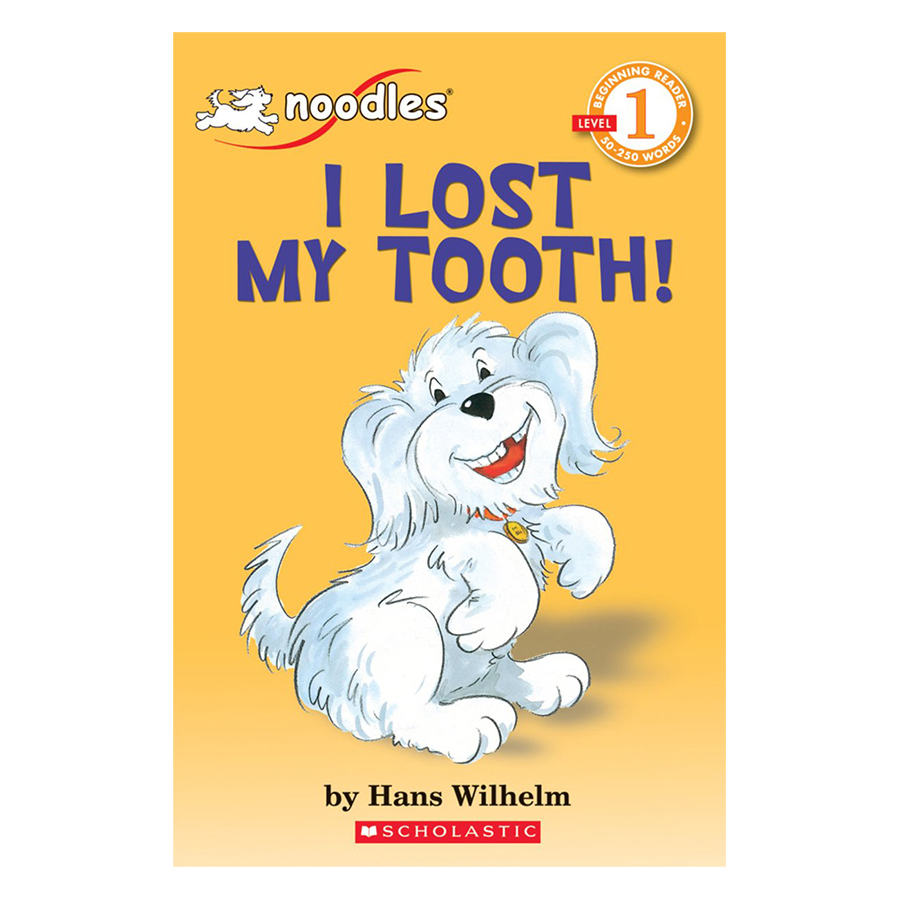Scholastic Reader Level 1: Noodles: I Lost My Tooth