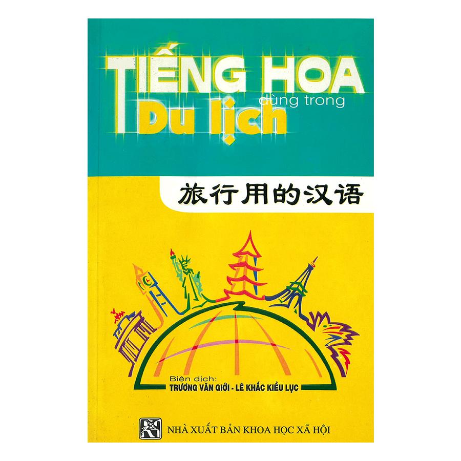 Tiếng Hoa Dùng Trong Du Lịch (Đàm Thoại Hoa - Việt) (Không CD)