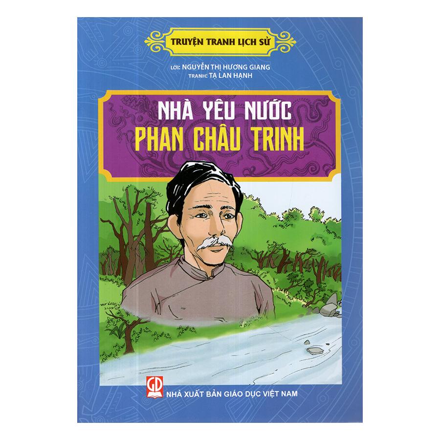 Truyện Tranh Lịch Sử - Nhà Yêu Nước Phan Chu Trinh
