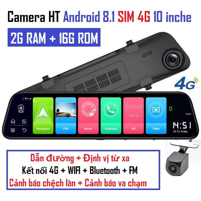 Camera hành trình android CDM-Z55 8.1 sim 4G (10inch)