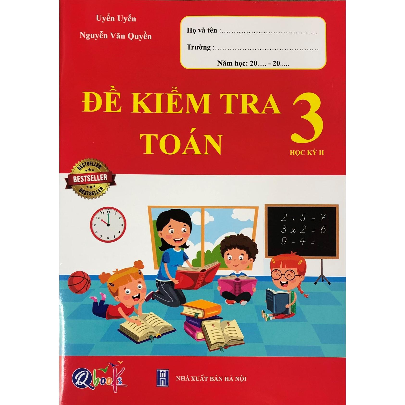 Sách Đề Kiểm Tra Toán Lớp 3 Học Kỳ 2 (Bản Mới Nhất 2021)