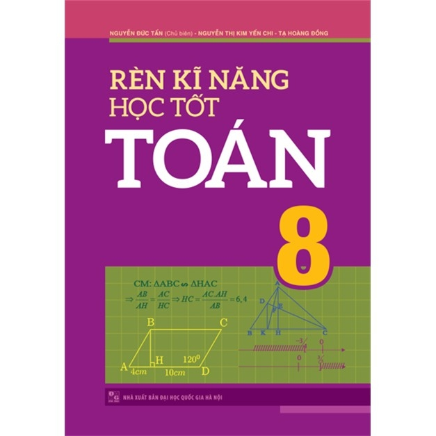 Sách: Rèn Kĩ Năng Học Tốt Toán 8 +101 Bài Văn Hay Lớp 8