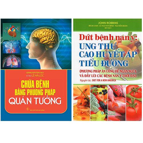 Combo 2 Cuốn Sách Dứt Bệnh Nan Y: Ung Thư, Cao Huyết Áp, Tiểu Đường + Chữa Bệnh Bằng Phương Pháp Quán Tưởng