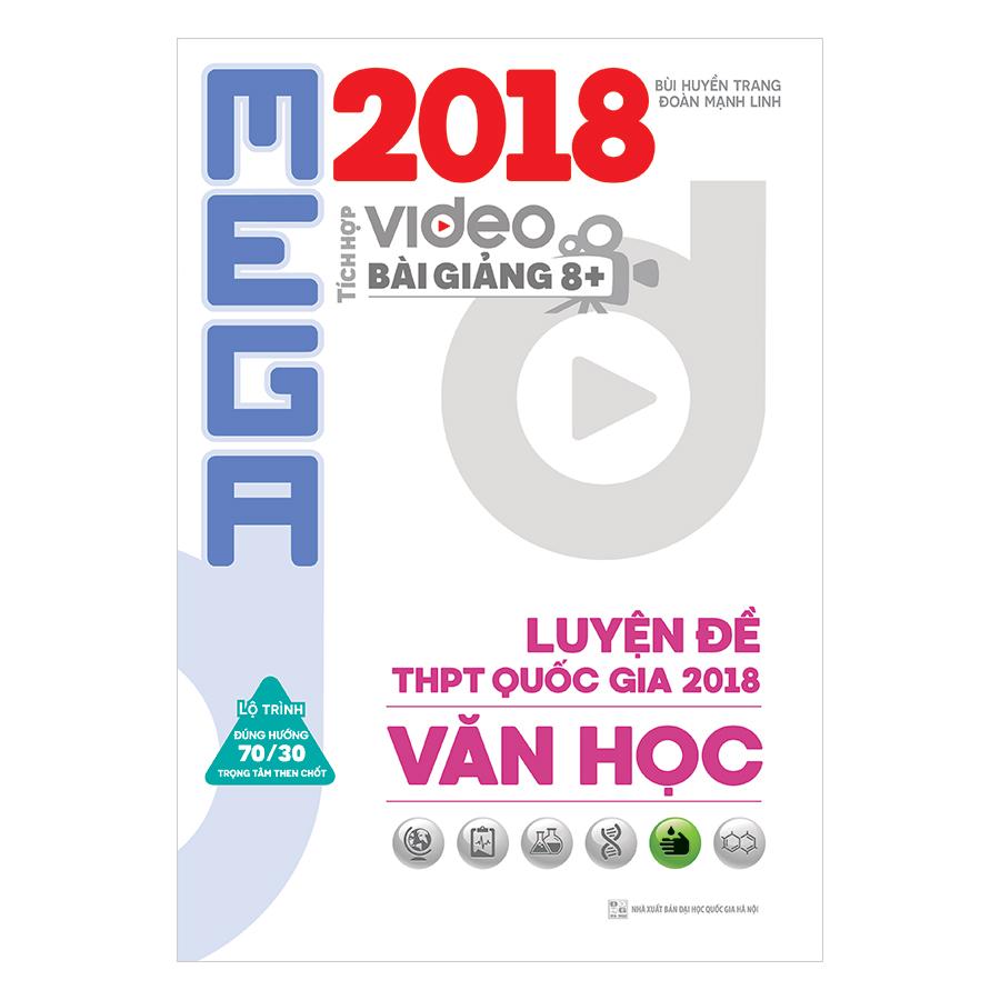 Mega Luyện Đề THPTQG 2018 Văn Học – Tích Hợp Video Bài Giảng 8+
