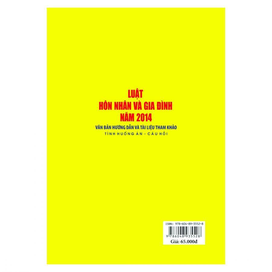 Luật Hôn Nhân Và Gia Đình Năm 2014- Văn Bản Hướng Dẫn Và Tài Liệu Tham Khảo- Tình Huống Án- Câu Hỏi