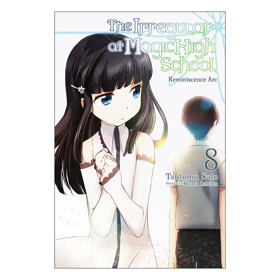 The Irregular At Magic High School, Volume 08: Reminiscence Arc (Light Novel)
