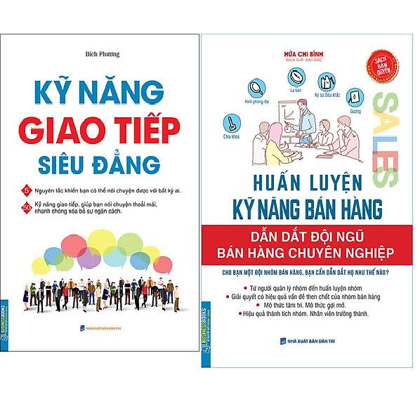Combo Huấn Luyện Kỹ Năng Bán Hàng - Dẫn Dắt Đội Ngũ Bán Hàng Chuyên Nghiệp+Kỹ Năng Giao Tiếp Siêu Đẳng (Bìa Mềm)