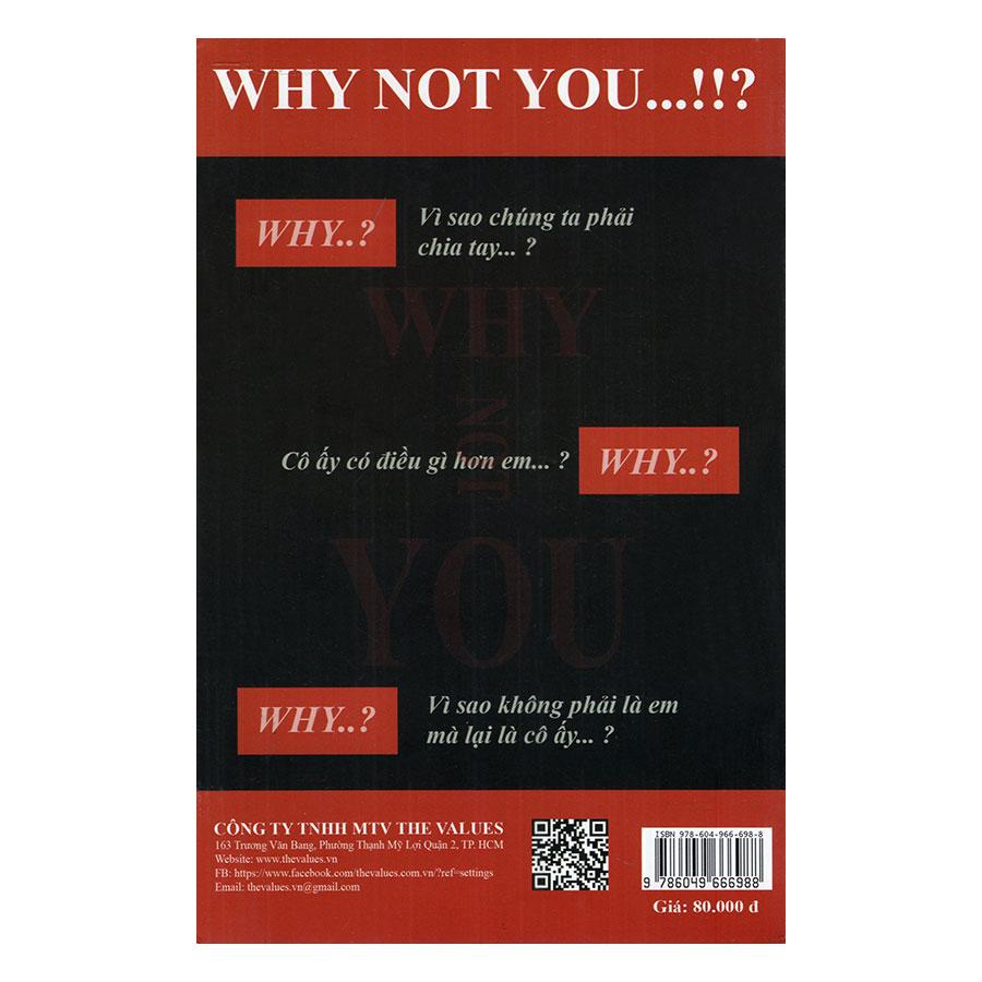 Why Not You - Vì Sao Tôi Không Chọn Em