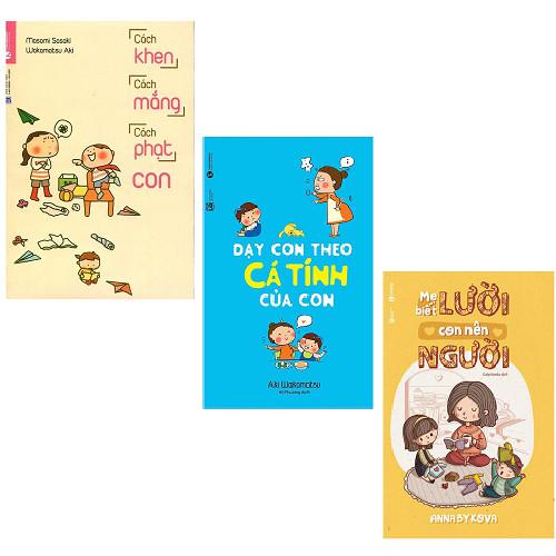 Bộ 3 cuốn nuôi dạy con đúng cách: Cách Khen Cách Mắng Cách Phạt Con - Dạy Con Theo Cá Tính Của Con - Mẹ Biết Lười Con Nên Người